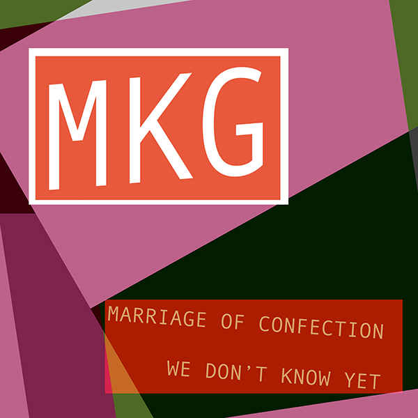 The Marriage of Confection/We Don't Know Yet